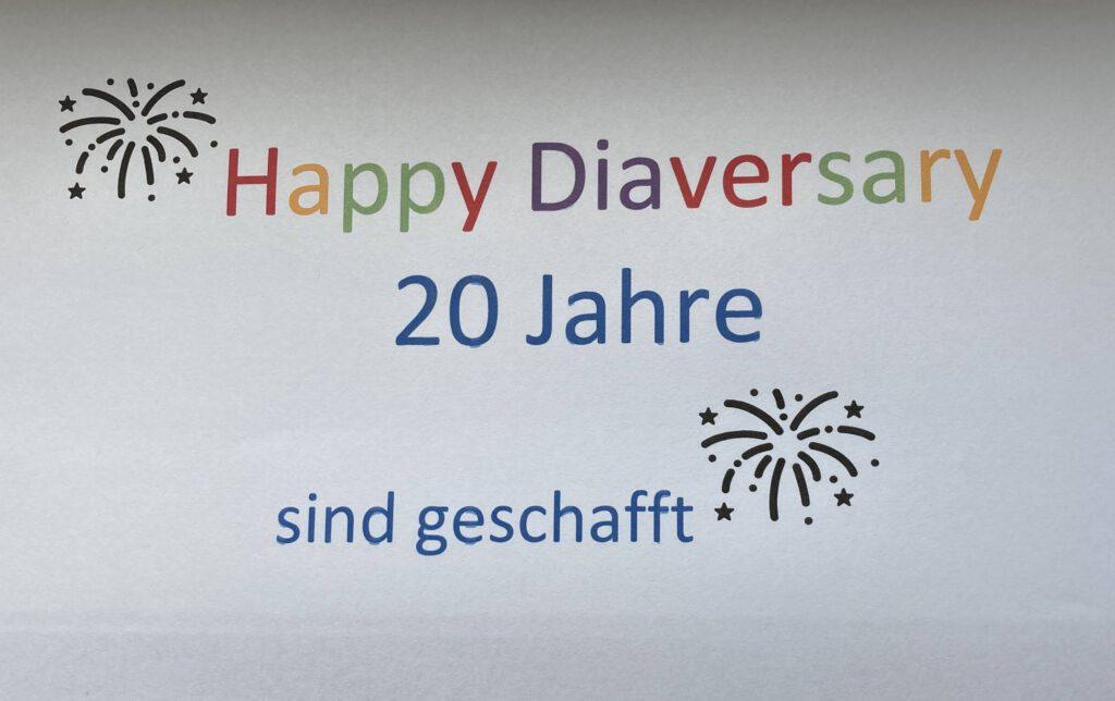Bild zeigt den Text Happy Diaversary 20 Jahre sind geschafft